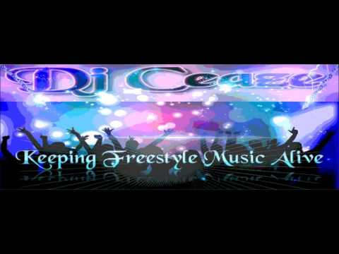 Dj Ceaze Keeping Freestyle Music Alive Vol.1
