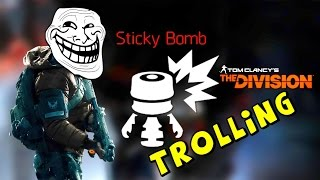 Tom Clancy's The Division - STICKY BOMB  (TROLLING)