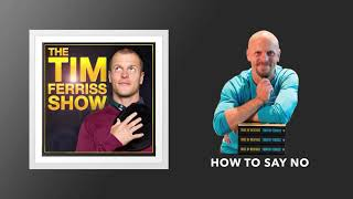 How to say no | The Tim Ferriss Show (Podcast) thumbnail