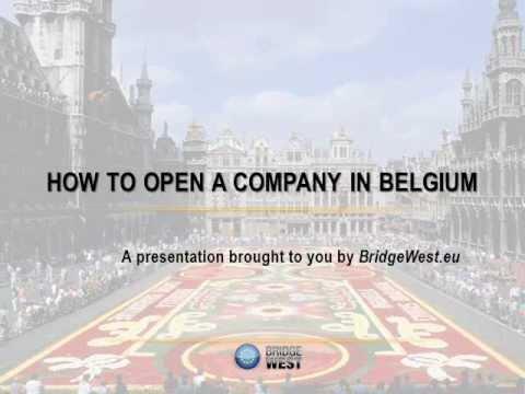How to Open a Company in Belgium - CompanyFormationBelgium.com BRIDGEWEST