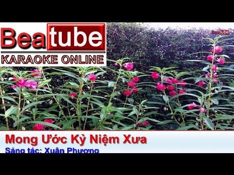 Karaoke Mong Ước Kỷ Niệm Xưa - Beat Gốc - Xuân Phương