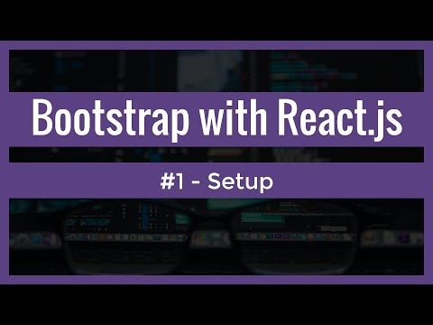 Bootstrap with ReactJS (#1) - Reactstrap setup - YouTube
