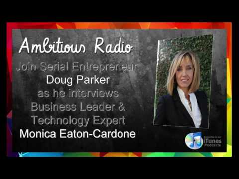 Monica Eaton-Cardone, Guest on Ambitious Radio with host Doug Parker – Episode 41