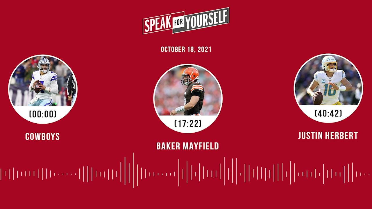 Cowboys, Baker Mayfield, Justin Herbert | SPEAK FOR YOURSELF audio podcast (10.18.21)