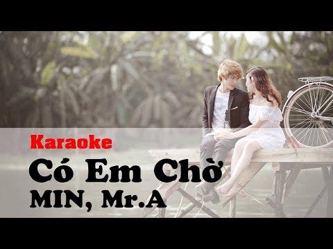 [♪] Có Em Chờ (Karaoke) - Min, Mr.A [♫]