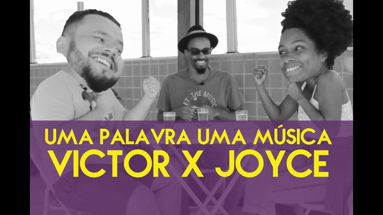 DM#21 Uma Palavra Uma Música - Victor X Joyce