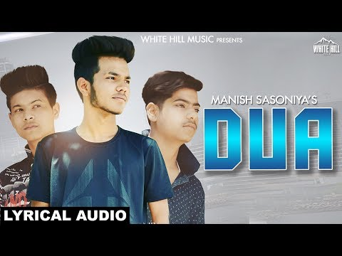 Dua (Lyrical Audio) Manish Sasoniya | New Punjabi Song 2018 | White Hill Music