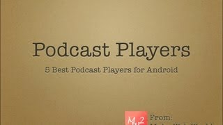 5 Best Podcast Players For Android(http://makewebworld.com/best-podcast-player-for-android/ | In this video I have reviewed 5 Best Podcast Player for Android. I usually use them to listen to the ..., 2013-09-21T06:31:59.000Z)