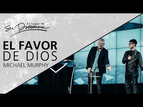 El favor de Dios - Michael Murphy - 23 Julio 2017