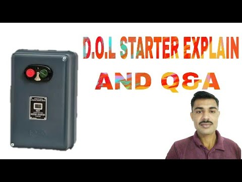 D.O.L MOTOR STARTER EXPLAIN AND QUESTION ANSWER