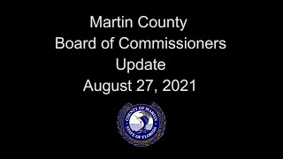 Martin County Board of Commissioners Update - August 27, 2021
