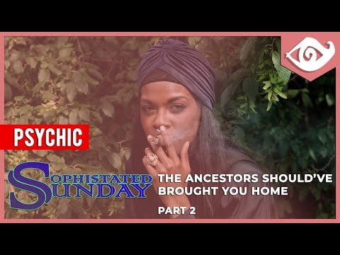 Sophisticated Sunday - The Ancestors Should've Brought You Home [ft Osun Funke] from YouTube · Duration:  30 minutes 50 seconds
