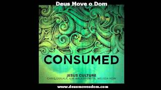 08 You Are Faithful - Jesus Culture - CD Consumed 2009