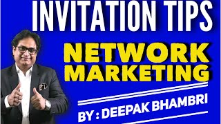 INVITATION TIPS | NETWORK MARKETING | MLM | NASWIZ | DEEPAK BHAMBRI | 9873876888