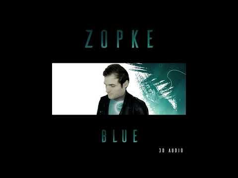 Zopke - Blue [3D Sound]
