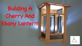 Building A Cherry And Ebony Wood Lantern
