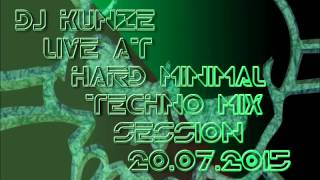 DJ Kunze  Live @ Hard Minimal Techno Mix Session 20.07.2015