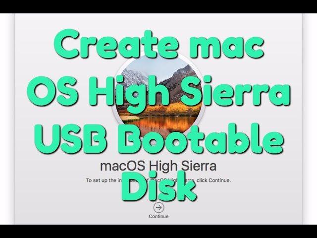 How to Create mac OS High Sierra 10 13 USB Bootable Disk?