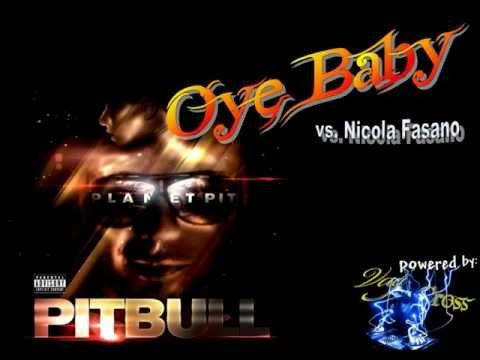 Oye Baby - (Planet Pit) - Pitbull