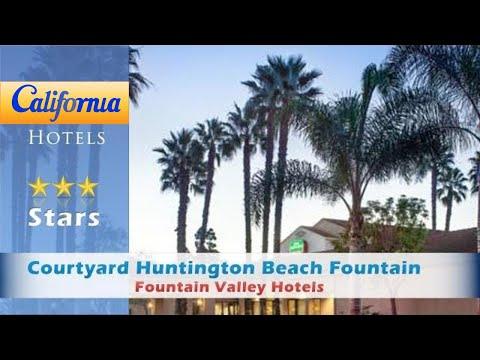 Courtyard Huntington Beach Fountain Valley, Fountain Valley Hotels - California