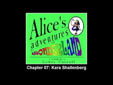 ►Alice's Adventures in Wonderland - Chapter 07: Kara Shallenberg - Audiobook