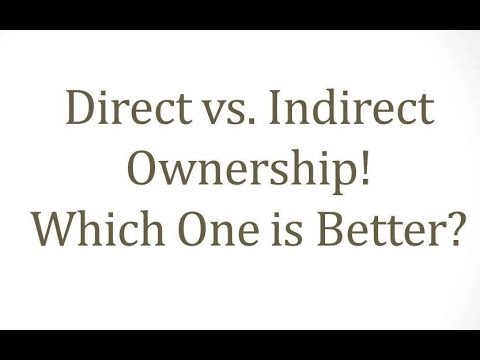 Direct vs.Indirect Ownership which One is Better