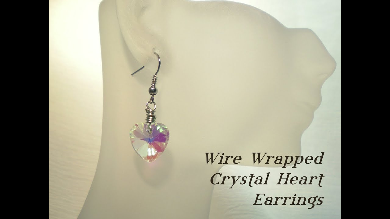 Wire Wrapped Crystal Heart Earrings Video Tutorial - YouTube