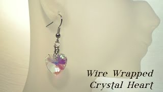 Wire Wrapped Crystal Heart Earrings Video Tutorial