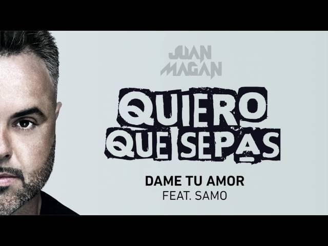 DAME TU AMOR - Juan Magan