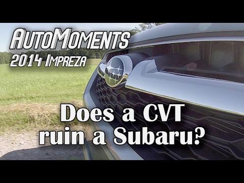 Does A CVT Ruin A Subaru? - 2014 Subaru Impreza   AutoMoments