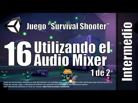 16 - Utilizando el Audio Mixer - 1 de 2 - Tutorial Survival Shooter en Unity