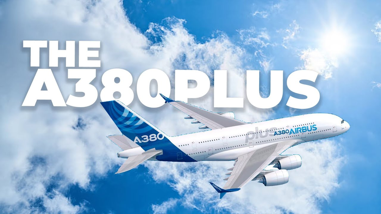 The Airbus A380plus: The Superjumbo That Never Was