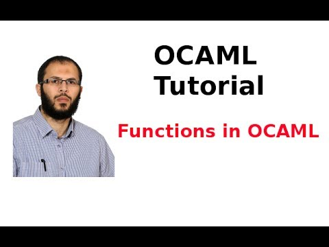 OCAML Tutorial 8/33: Functions in OCAML