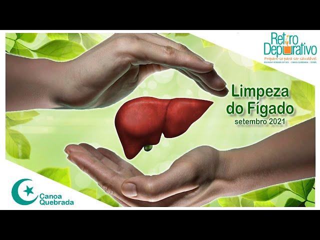 Limpeza Hepática de Fígado e Vesícula - Retiro depurativo Setembro 2021