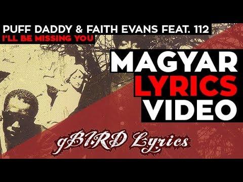 Puff Daddy & Faith Evans Feat. 112 - I'll Be Missing You Magyarul (dalszöveg Fordítás) GBIRD Lyrics