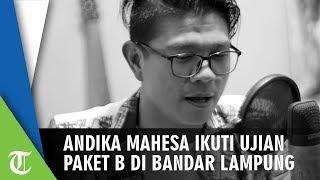 Download Video Andika Mahesa Ikuti Ujian Paket B di Bandar Lampung MP3 3GP MP4