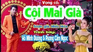 Bài vọng cổ -  CỘI MAI GIÀ:  Hồ Minh Đương & Phương Cẩm Ngọc thumbnail