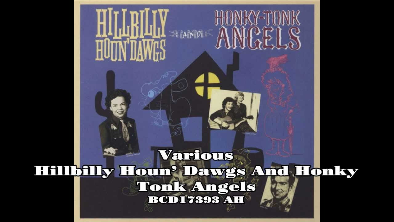 Various - Hillbilly Houn' Dawgs And Honky-Tonk Angels