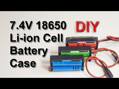 7.4 Volt 18650 Li-Ion Cell Battery Holder - DIY