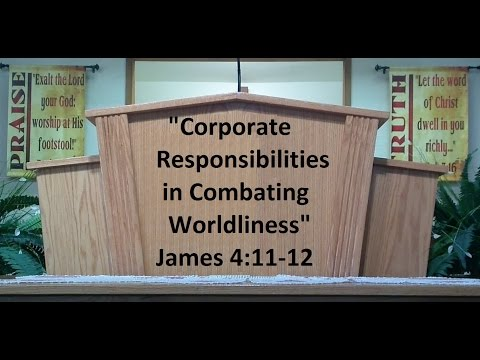 """Corporate Responsibilities in Combating Worldliness"""