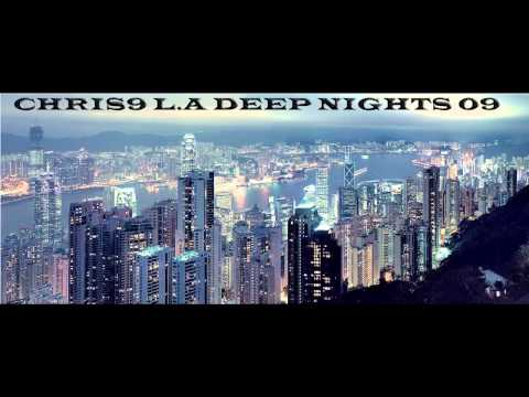 DEEP HOUSE 2013 - CHRIS RAMIREZ - L.A DEEP NIGHTS 09