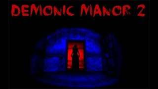 Demonic Manor 2 - Horror Escape game Gameplay Part 1 (Android / iOS)