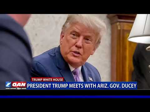 President Trump meets with Ariz. Gov. Ducey