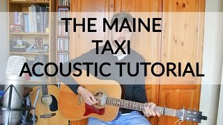 The Maine - Taxi - Acoustic Guitar Tutorial (EASY CHORDS)