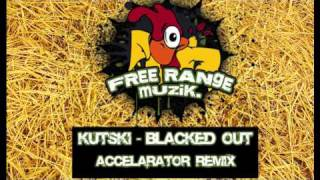 Kutski - Blacked Out (ACCELARATOR REMIX)