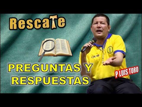 Preguntas Y Respuestas P Luis Toro Youtube