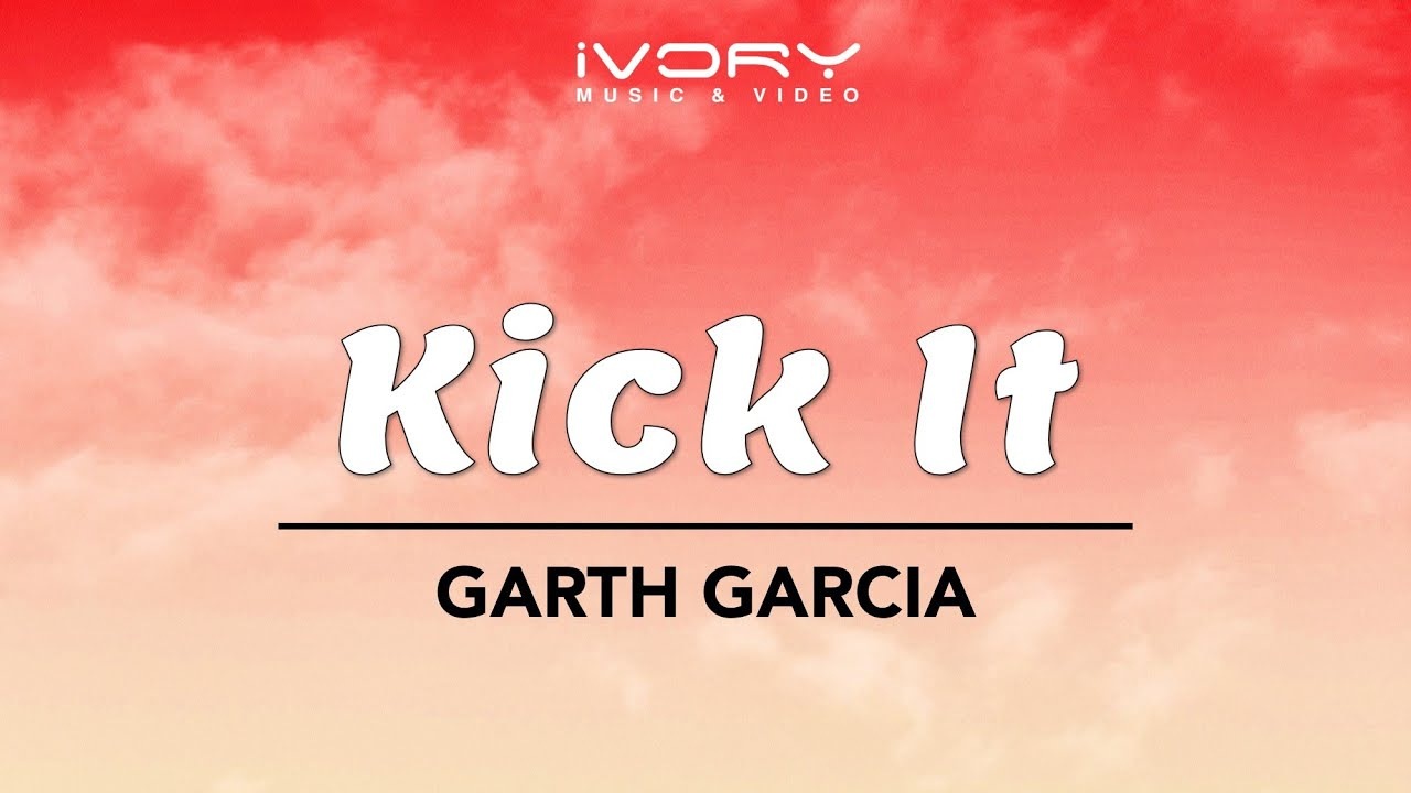 Garth Garcia - Kick It ft. Moon Blu (Official Lyric Video)