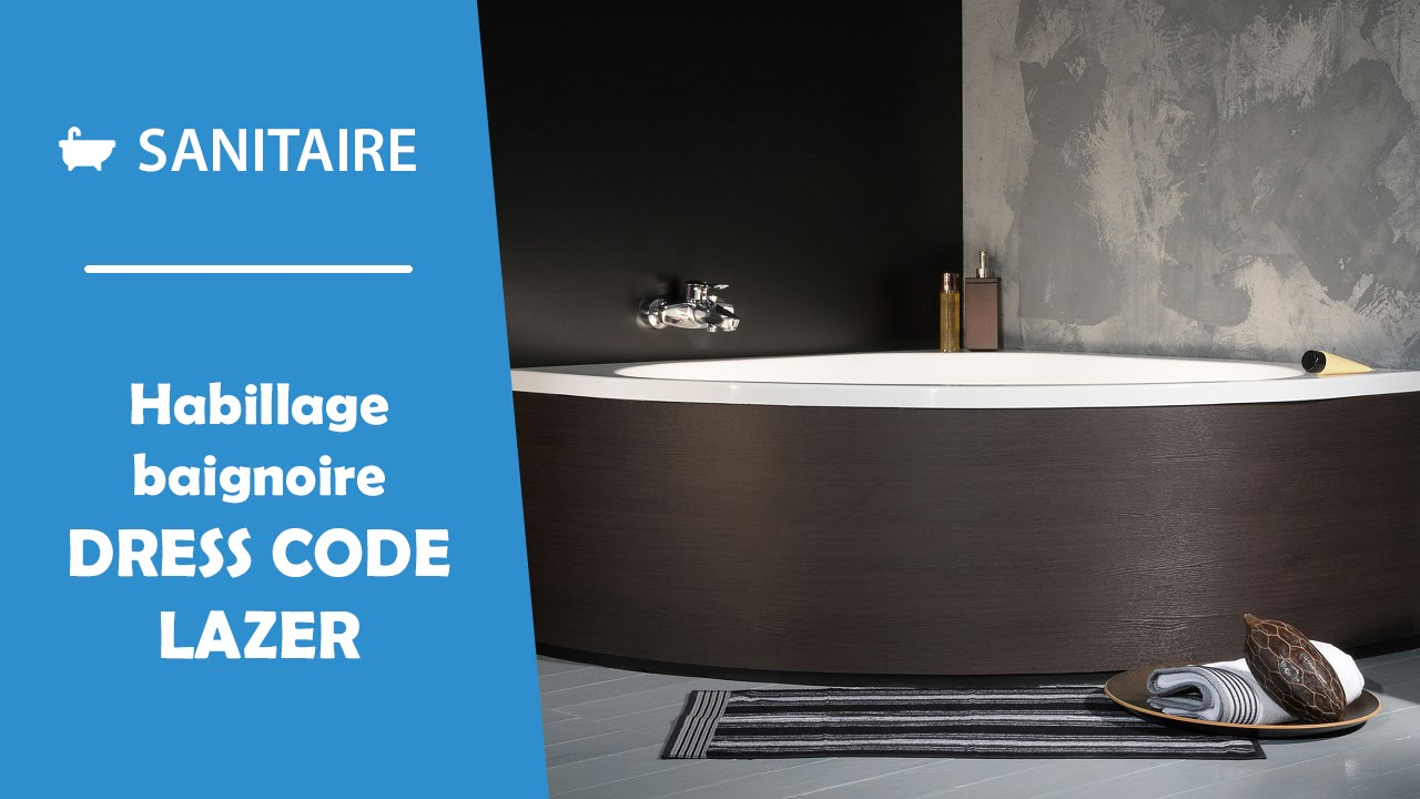 Habillage De Baignoire Dress Code Lazer YouTube