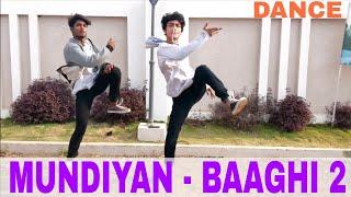 Mundiyan Dance Video   Baaghi 2   Bollywood Dance Choreography   Tiger Shroff