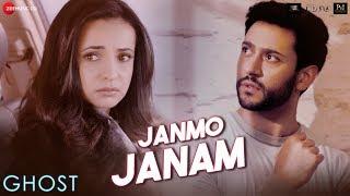 Janmo Janam - Ghost | Vikram B | Sanaya I, Shivam B | Yasser Desai |Nayeem Shabir,Shakeel A
